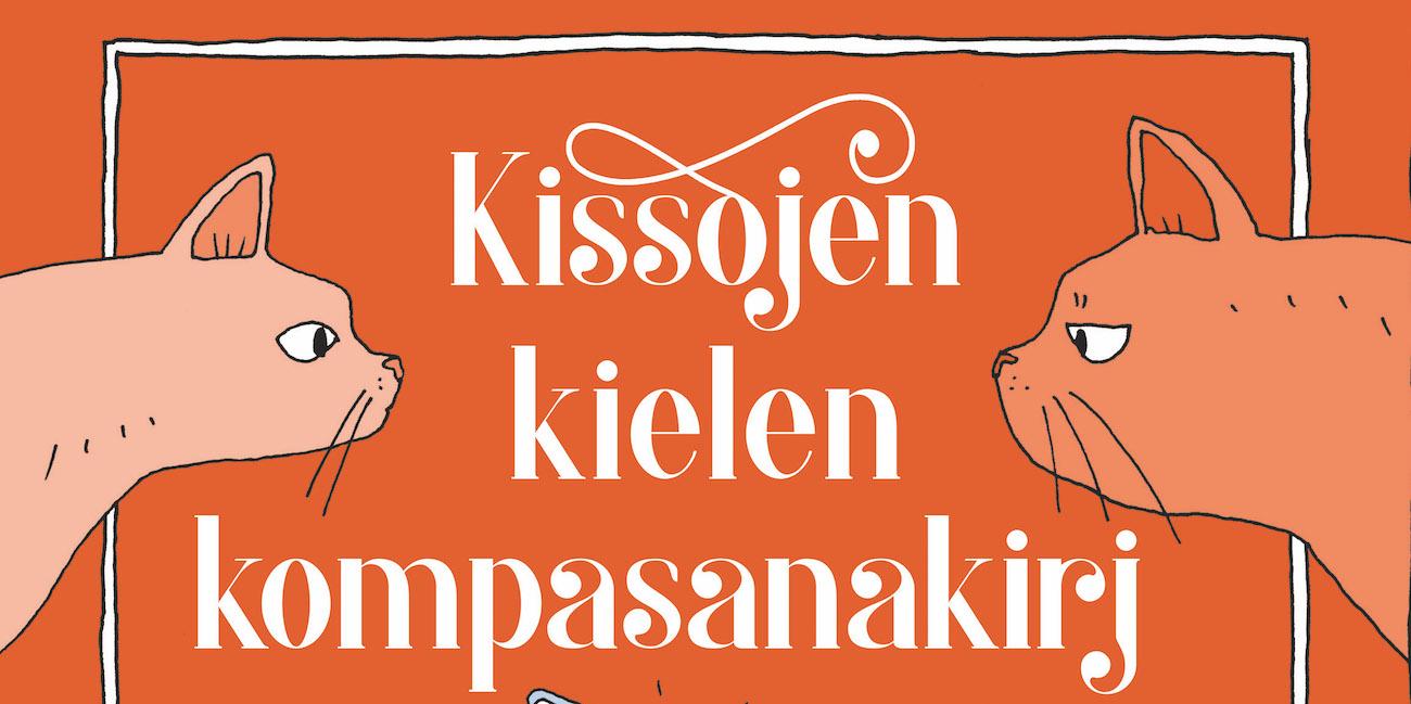 Parasta juuri nyt (24.2.2020): Kissojen kielen kompasanakirja, Hipinäaasi apinahiisi, Sirpa Kyyrönen…