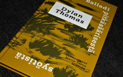 Balladi pitkäsäärisestä syötistä osoittaa, että Dylan Thomasin vereslihainen runous kääntyy kankeasti suomen kielelle