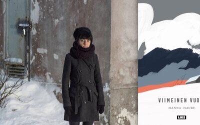 Pohjoisen karu maisema on Hanna Haurun proosakerronnan vakionäyttämö – arviossa Viimeinen vuosi