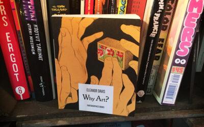 Sattumia sarjakuvahyllystä #17: Eleanor Davis – Why Art?