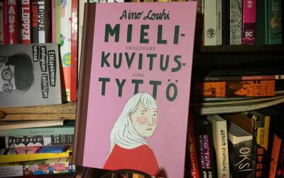 Sattumia sarjakuvahyllystä #33: Aino Louhi – Mielikuvitustyttö