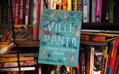 Sattumia sarjakuvahyllystä #37: Ville Ranta – Kuningas menettää päänsä