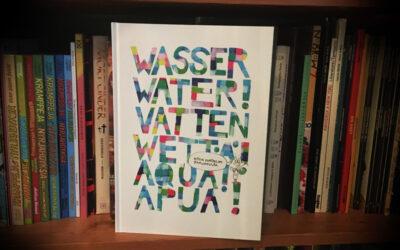 Sattumia sarjakuvahyllystä #52: Riitta Uusitalo – Wasser Water! Vatten Wettä! Aqua! Apua!
