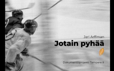 Jotain pyhää – Dokumenttiprojekti Tampere II